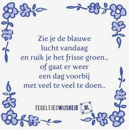 Tegeltjes Wijsheid  Tegeltjeswijsheid, volg en pin ons. Een leuk cadeautje nodig?  Op www.tegeltjeswijsheid.nl vind je nog meer leuke spreuken en tegels of maak je eigen gepersonaliseerde tegeltje of tekstbord.   #grappig #tekst #oudhollands #wijsheid #tegeltjeswijsheid #quote #tegel #oudhollands #dutch #wijsheden #spreuk #spreuken, #gezegdes #tegeltjeswijsheden #citaten #hollandse #uitspraken #humor #citaten