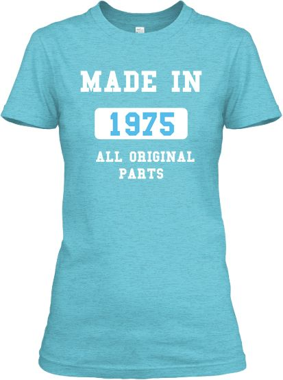 MADE IN 1975 !!! | Teespring