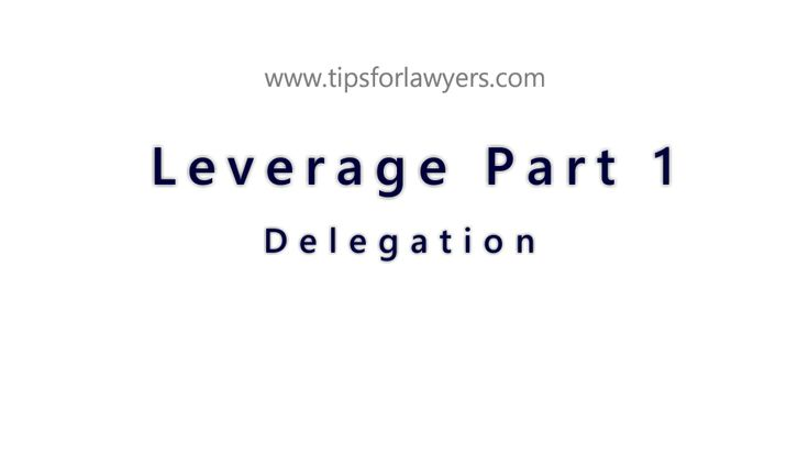 """Leverage for Lawyers - Part 1 (delegation) - The concept of """"leverage"""" is pretty simple: do more, with less. But what about in law firms? How can lawyers utilise leverage to improve profitability, increase productivity, deliver better services to clients, and run a better law firm all around? This is part 1 of my leverage... - http://www.tipsforlawyers.com/leverage-for-lawyers-part-1-delegation/"""