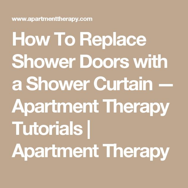How To Replace Shower Doors with a Shower Curtain — Apartment Therapy Tutorials | Apartment Therapy