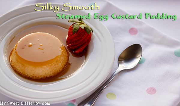 Silky smooth and creamy #SteamedEggCustard #Pudding - A quick and easy recipe.