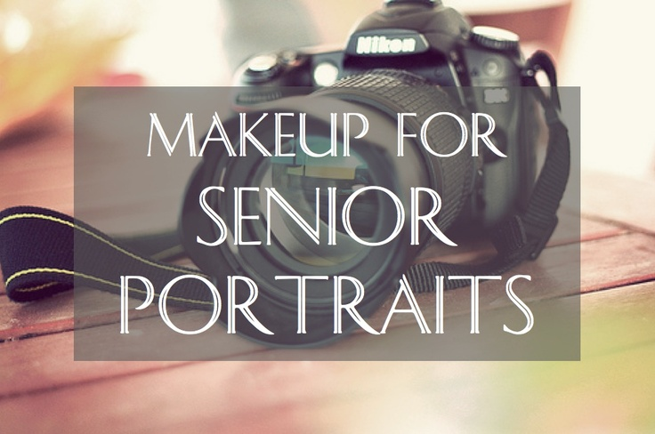 Makeup for Your Senior Pictures. -- For the girls I book that always ask how they should do their makeup. :)