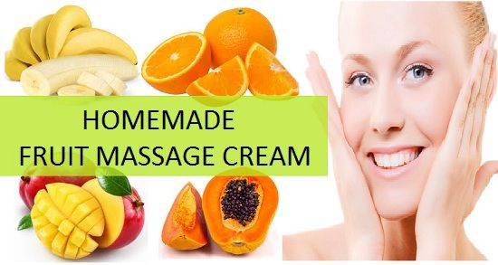 Homemade Fruit Massage Cream for Glowing Skin and Fair Complexion