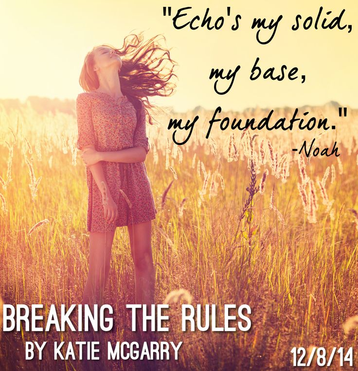 Breaking the Rules (Echo and Noah #2) teaser. Release date: December 8, 2014!