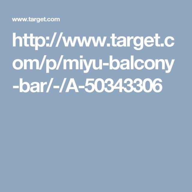 http://www.target.com/p/miyu-balcony-bar/-/A-50343306