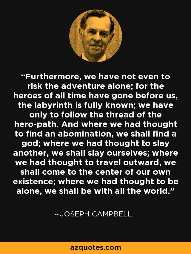 Joseph Campbell quote on the Hero's Journey