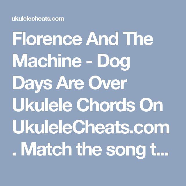 Florence And The Machine Dog Days Are Over Ukulele Chords On