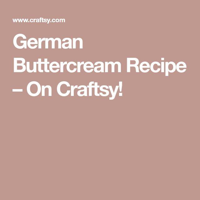German Buttercream Recipe – On Craftsy!