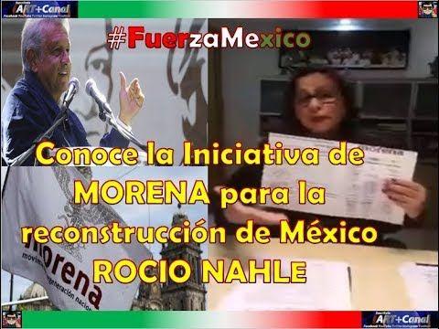 Conoce la Iniciativa de MORENA para la reconstrucción de México ROCIO NA...