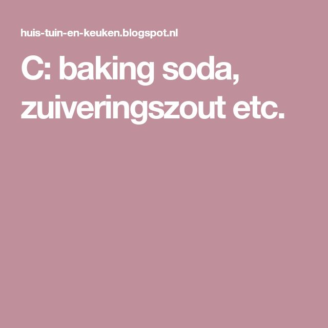 C: baking soda, zuiveringszout etc.