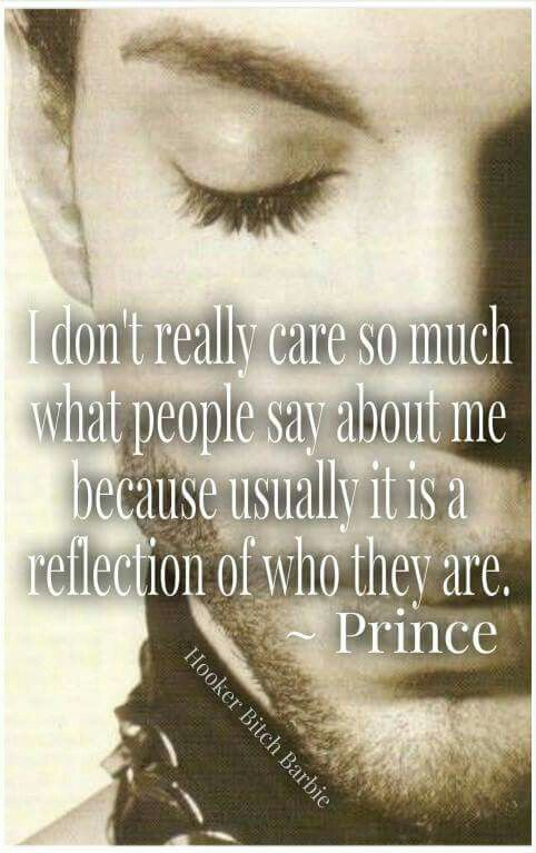 Image result for Prince Quotes says more about them than it says about me