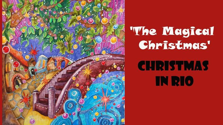 Colouring 'The Magical Christmas' Christmas in Rio / Раскраска-антистрес...