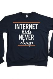 Internet Kids Never Sleep Crewneck Sweatshirt