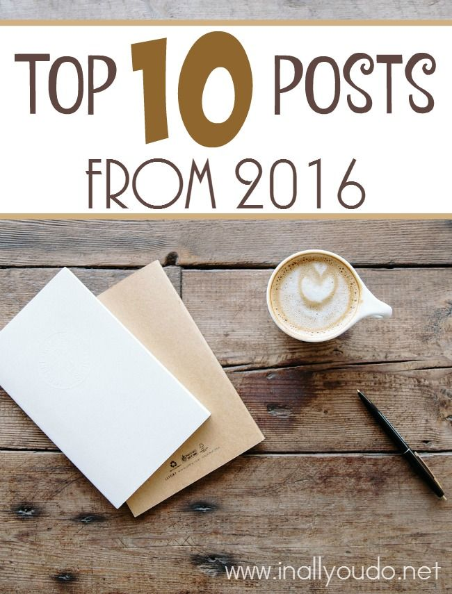 Every year it is fun to look back and see what posts my beloved readers enjoyed. There are always some surprises and some that continue to be favorites year after year. Come see if your favorite made the cut! :: www.inallyoudo.net
