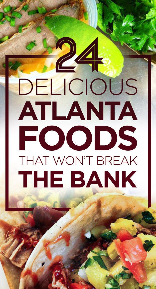 24 Decadent ATL Foods That Won't Break The Bank