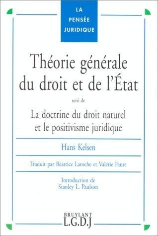 Théorie générale du droit et de l'Etat: Suivi de : la doctrine du droit naturel et le positivisme juridique de Hans Kelsen, http://www.amazon.fr/dp/2275001921/ref=cm_sw_r_pi_dp_s6pirb0JXKPFJ