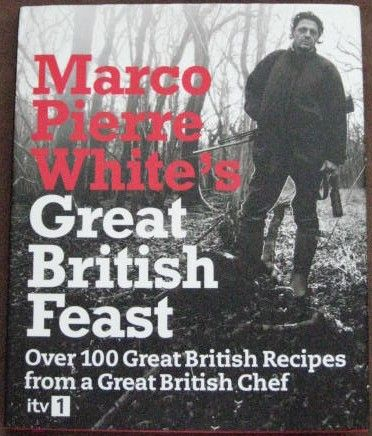 GREAT BRITISH FEAST Marco Pierre White. In this stunning cookbook, Marco goes out in search of the very best produce and then brings it back to create superb and mouth-watering food. Adapting traditional recipes and devising new ones, he shows how everything we need for a great feast is all around us. With easy-to-follow recipes throughout, even the simplest dishes can be transformed into something truly delicious