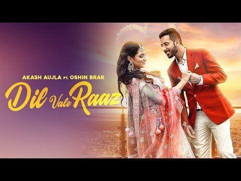 Dil Vale Raaz   Akash Aujla   Oshin Brar   Latest Punjabi