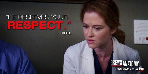 """""""He deserves your respect."""" April Kepner to Richard Webber ..."""