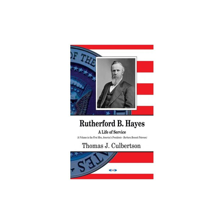 Rutherford B. Hayes : A Life of Service (Hardcover)
