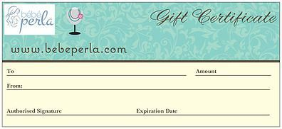 We also have gift certificates available in $25 and $50 increments! www.bebeperla.com