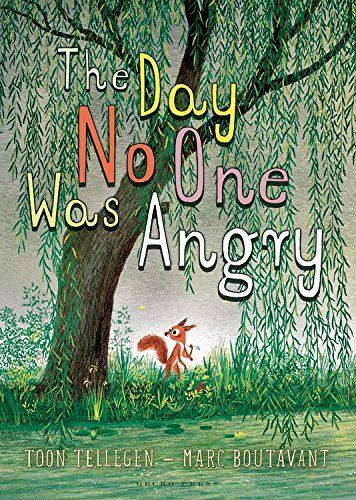 """The Day No One Was Angry"", by Toon Tellegen, illustrated by Marc Boutavant - divine long text picture book, with 12 interconnected stories that explore anger in all its shapes and sizes. For all ages."