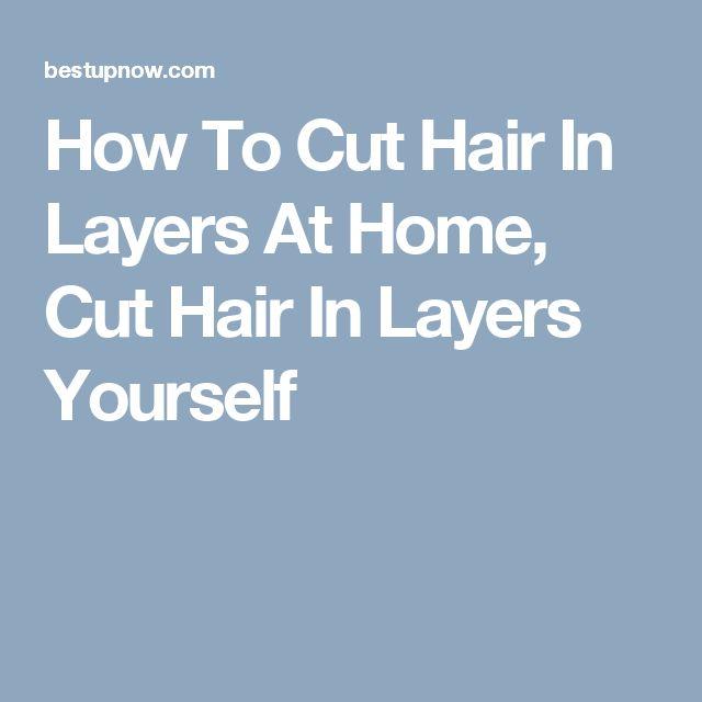 How To Cut Layer Yourself Die 25 Besten Ideen Zu How To