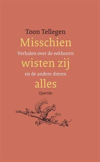 Toon Tellegen - Misschien wisten zij alles - bibliotheek.nl