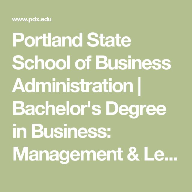 Portland State School of Business Administration | Bachelor's Degree in Business: Management & Leadership