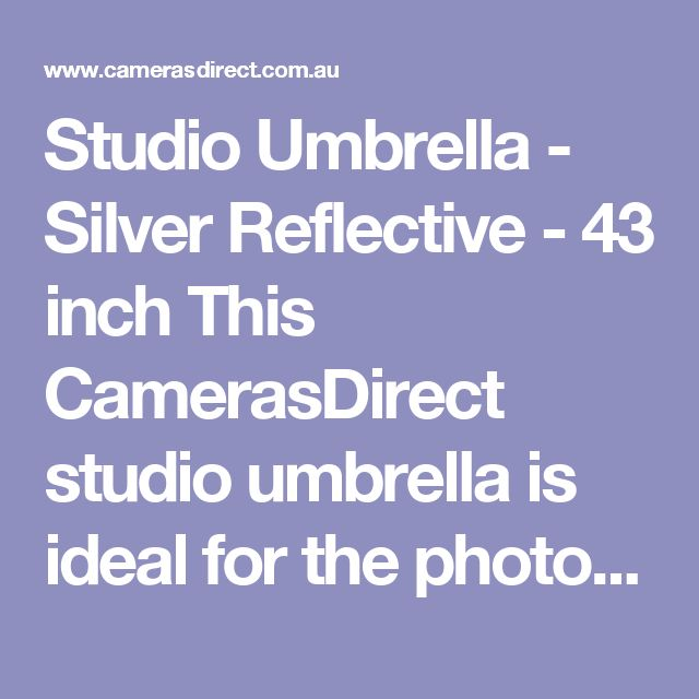 Studio Umbrella - Silver Reflective - 43 inch This CamerasDirect studio umbrella is ideal for the photography that is looking to shoot portraits, fashion and products.  Sporting a Silver Reflective surface, this studio umbrella is designed to bring an excellent broad reflective light into every photographer's images. Ideal for use with studio lights or flashes.  This CamerasDirect Studio Umbrella - Silver Reflective - 43 inch comes with a full warranty in Australia.