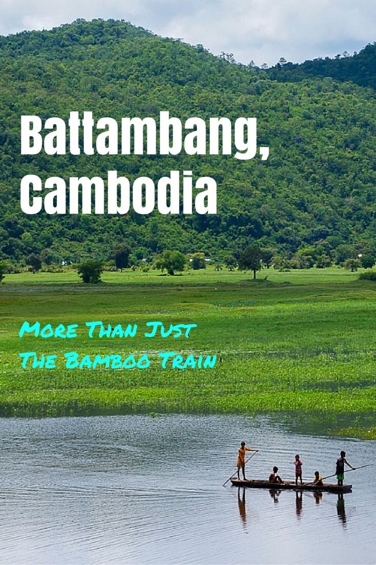 Battambang Cambodia - More Than Just The Bamboo Train