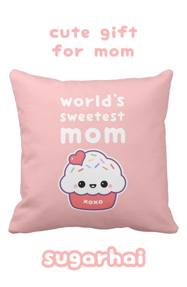 Cute Gifts For Mom Part - 23: Super Cute Pink Cupcake Throw Pillow For The Worldu0027s Sweetest Mom. A Great  Motheru0027s Day