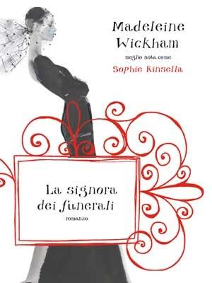 Sophie Kinsella / Madeleine Wickham - La signora dei funerali