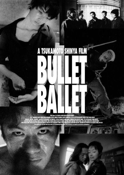 Bullet Ballet (1998) Original title: バレット・バレエ Director: Shinya Tsukamoto