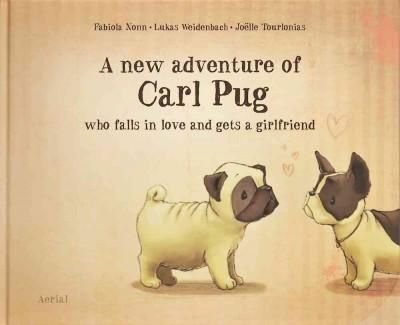 A New Adventure of Carl Pug: Carl Falls Madly in Love and Finds a Girlfriend