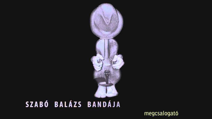 Szabó Balázs Bandája - Vagyok (album verzió)
