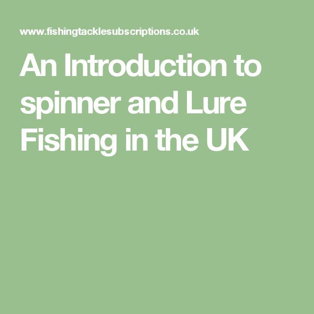 An Introduction to spinner and Lure Fishing in the UK