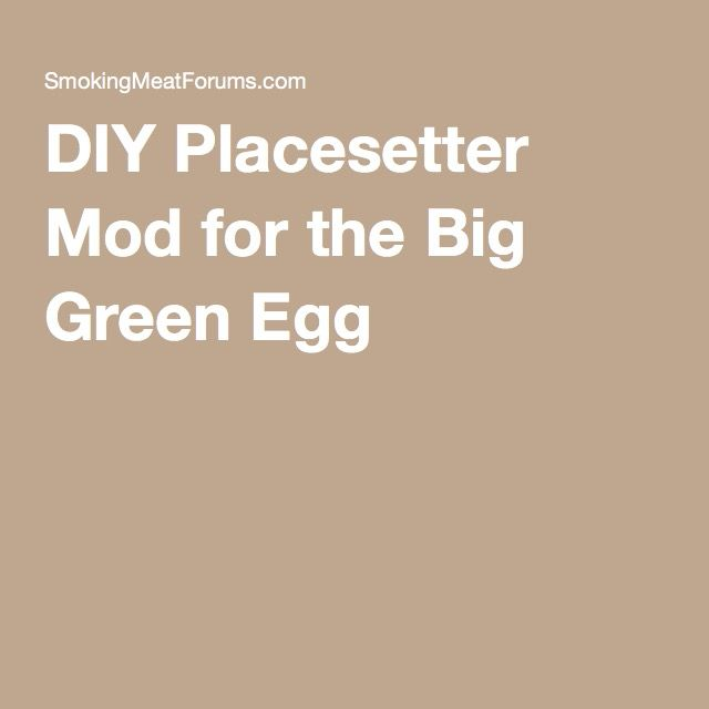DIY Placesetter Mod for the Big Green Egg