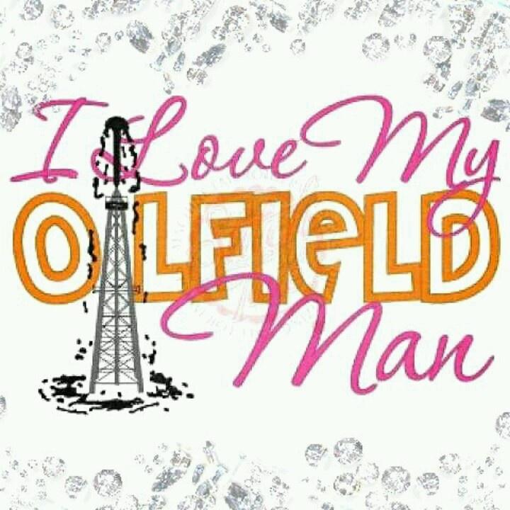 i love my oilfield man! <3