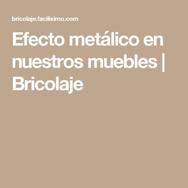 Efecto metálico en nuestros muebles | Bricolaje