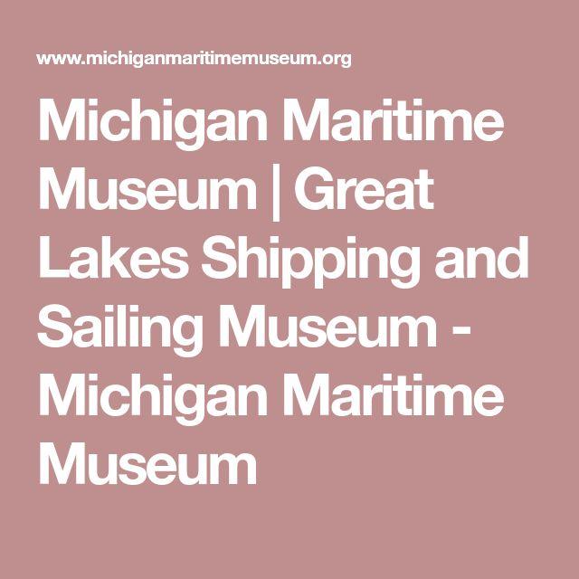 Michigan Maritime Museum | Great Lakes Shipping and Sailing Museum - Michigan Maritime Museum
