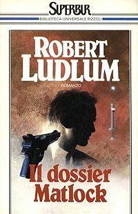 Il dossier Matlock - Robert Ludlum http://dld.bz/fEGJX #recensione #romanzo #thriller