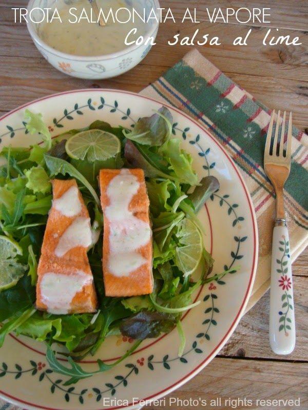 Ogni riccio un pasticcio - Blog di cucina: Trota salmonata al vapore con salsa al lime