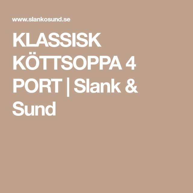 KLASSISK KÖTTSOPPA 4 PORT | Slank & Sund