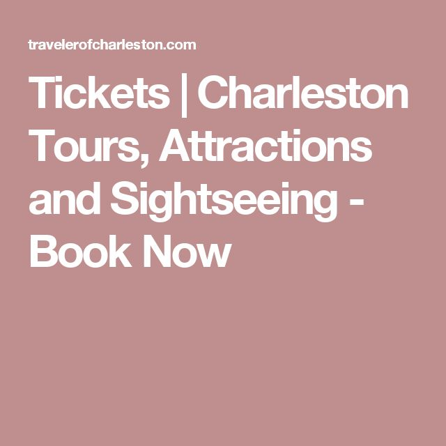 Tickets | Charleston Tours, Attractions and Sightseeing - Book Now