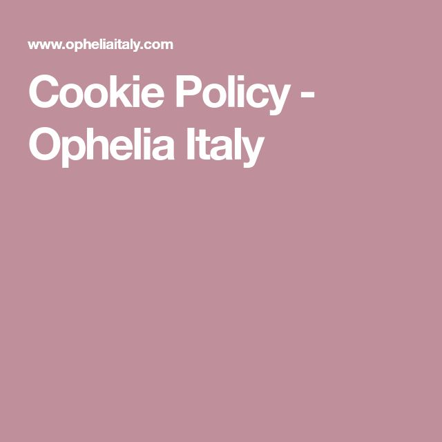 Cookie Policy - Ophelia Italy