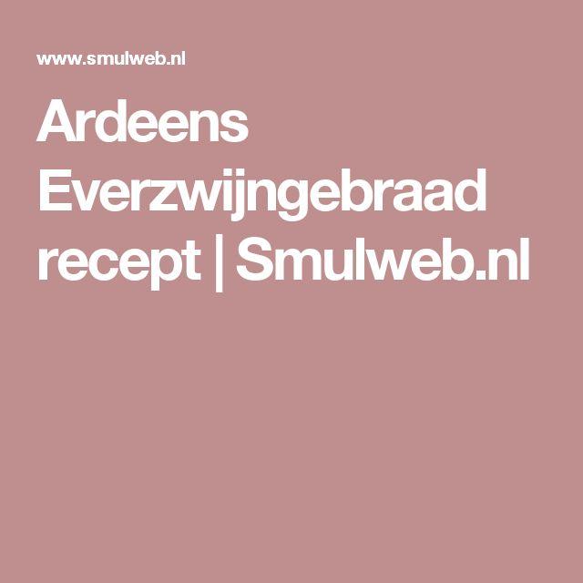 Ardeens Everzwijngebraad recept | Smulweb.nl