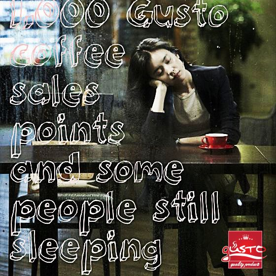 #1.000 #Gusto #coffee  #sales #points #and #some #people #still #sleeping For more visit us: www.gustoproducts