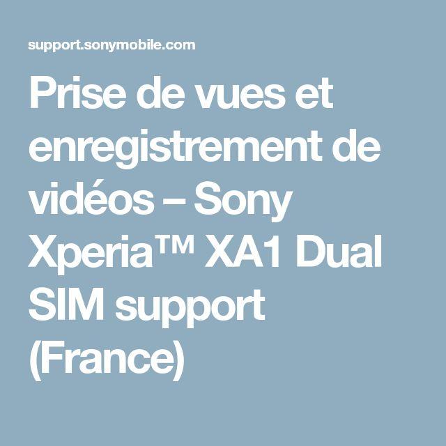 Prise de vues et enregistrement de vidéos – Sony Xperia™ XA1 Dual SIM support (France)