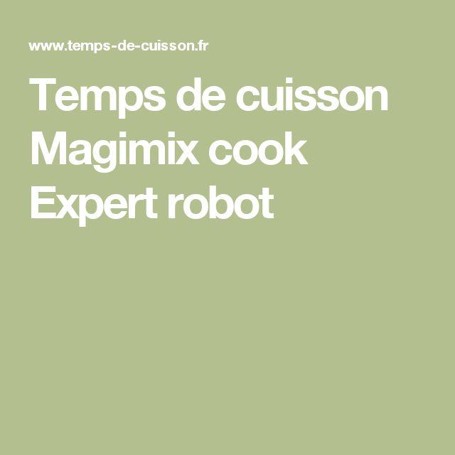 Temps de cuisson Magimix cook Expert robot